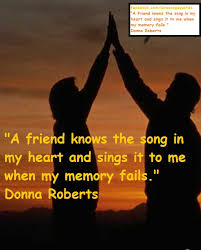 love quotes and songs a friend knows the songs in my heart