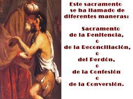 Sacramento de la confesión,o la reconciliación o la penitencia