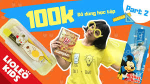 Thử thách 100k chị Lio mua đồ dùng học tập (Phần 2) - Bé học tiếng ...