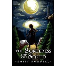The Sorceress and the Squid by Emily Mundell