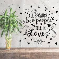 All Because Two People Fell In Love Wall Decal Repositionable Stickers Walmart Com Walmart Com
