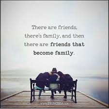 friends that become family friends like family quotes broken