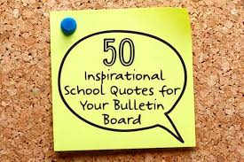 inspirational school quotes for your bulletin board