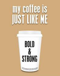 coffeelovers we hope your coffee is bold and strong coffee