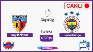 Bein sport 1 Kayserispor - Fenerbahçe canli izle şifresiz