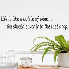 Amazon Com Katazoom One Of Our Most Popular Vinyl Wall Decals Life Is Like A Bottle Of Wine Removable Kitchen Quote Sticker Professional Grade Room Decor 22 X 5 Wall Decals