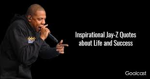 inspirational jay z quotes about life and success