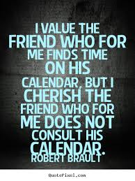 sayings about friendship i value the friend who for me finds