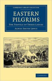 Eastern Pilgrims: The Travels of Three Ladies by Agnes Smith Lewis,  Paperback   Barnes & Noble®