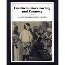 Caribbean Slave Society and Economy: A Student Reader by Hilary McD. Beckles