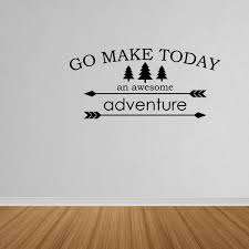 Wall Decal Quote Go Make Today An Awesome Adventure Vinyl Decal Words Dp99 Walmart Com Walmart Com