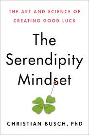 Amazon.com: The Serendipity Mindset: The Art and Science of Creating Good  Luck (9780593086025): Busch, Christian: Books