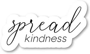 Amazon Com Spread Kindness Sticker Inspirational Stickers Laptop Stickers 2 5 Vinyl Decal Laptop Phone Tablet Vinyl Decal Sticker S183131 Computers Accessories