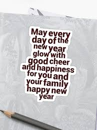 every day of the new year glow good cheer and happiness