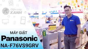 Máy giặt Panasonic 7.6 kg NA-F76VS9GRV: Giá rẻ hàng chất lượng • Điện Máy  XANH - YouTube