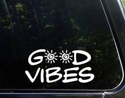 Amazon Com Good Vibes 8 X 4 Vinyl Die Cut Decals Bumper Stickers For Windows Cars Trucks Laptops Etc Automotive