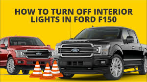 turn off interior lights in ford f150