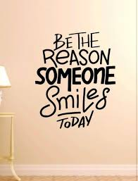 Home Garden Wall Art Decal Vinyl Sticker Be The Reason Someone Smiles Today Decor Decals Stickers Vinyl Art