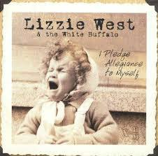 Lizzie West & The White Buffalo - I Pledge Allegiance To Myself (2006, CD)    Discogs