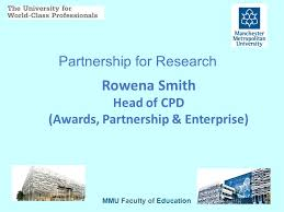 Partnership for Research Rowena Smith Head of CPD (Awards ...