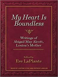 Buy My Heart Is Boundless: Writings of Abigail May Alcott, Louisa's Mother  Book Online at Low Prices in India | My Heart Is Boundless: Writings of Abigail  May Alcott, Louisa's Mother Reviews