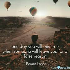 one day you will miss me quotes writings by raunit lohani