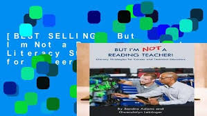 BEST SELLING] But I m Not a Reading Teacher!: Literacy Strategies for  Career and Technical - video dailymotion