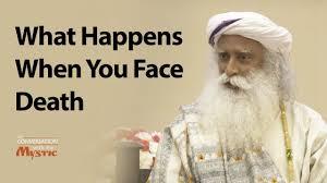 What Happens When You Face Death - Sadhguru - YouTube
