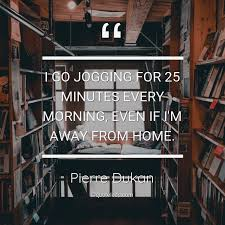 i go jogging for minutes every m pierre dukan about morning