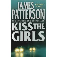 Kiss the Girls by James Patterson | Thrillers at The Works