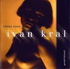 Ivan Kral - Clear Eyes - Prohlédnutí (1998, CD) | Discogs