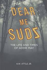 Dear Me Sudz: The Life and Times of Addie May eBook: Attle,K.W.: Amazon.in:  Kindle Store