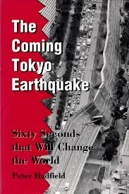Sixty Seconds That Will Change the World: The Coming Tokyo Earthquake:  Hadfield, Peter: 9780804830652: Amazon.com: Books