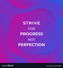 Strive For Progress Not Perfection Trendy Poster Vector Image