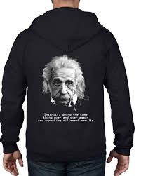 albert einstein insanity quote zip hoodie physics science