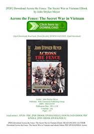 Pdf Download Across The Fence The Secret War In Vietnam Ebook By John Stryker Meyer