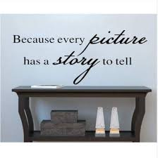 Amazon Com Because Every Picture Has A Story To Tell Vinyl Wall Stickers Home Decor Wall Decal Decorative Living Room Art 24x30cm Kitchen Dining
