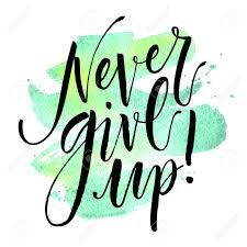 never give up hand drawn inspirational quote royalty