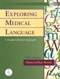 9780323012188: Exploring Medical Language: A Student Directed Approach -  AbeBooks - LaFleur Brooks RN BEd, Myrna: 0323012183