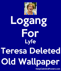 lyfe teresa deleted old wallpaper