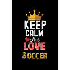 keep calm and love soccer notebook