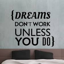 Dreams Quote Wall Decal Dreams Don T Work Unless You Do Dreams Are Seen So That We Can Fulfill Them We All Wa Wall Quotes Decals Stickers Online Wall Decals