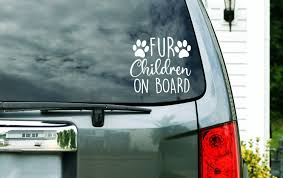 Fur Children On Board Vinyl Decal Paw Print Sticker Gift For Animal Lover Gift For Dog Lover Car Window In 2020 Custom Vinyl Decal Vinyl Decals Paw Print Stickers