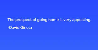 the prospect of going home is very appealing david ginola
