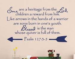 Christian Bible Verse Vinyl Wall Decal Psalm 127 3 5 Sons Are A Heritage From The Lord 22300 Nursery Wall Decals Girl Girl Nursery Wall Nursery Decor Girl