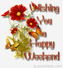 have a amazing and beautiful weekend sayings quotes