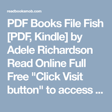 """PDF Books File Fish [PDF, Kindle] by Adele Richardson Read Online Full Free  """"Click Visit button"""" to access full FREE ebook 