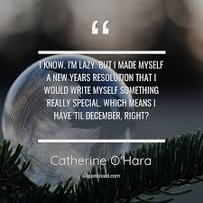 i know i m lazy but i made m catherine o hara about newyears
