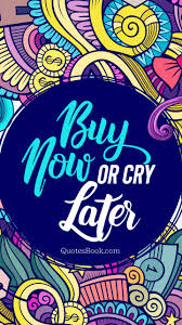 buy now or cry later quotesbook