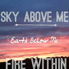 sky above me earth below me fire in pictures photos and
